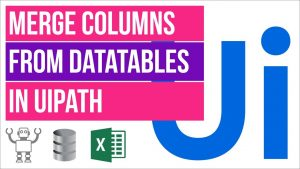 Read more about the article How to merge columns from two different DataTables in UiPath
