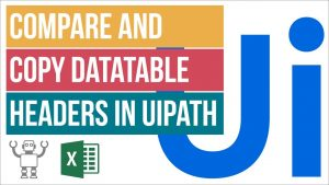 Read more about the article How to Compare and Copy DataTable Columns in UiPath